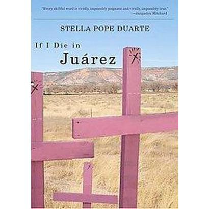 If I Die in Juarez (Paperback)