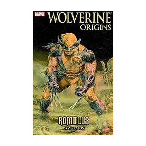 Wolverine Origins: Romulus ( WOLVERINE) (Paperback)