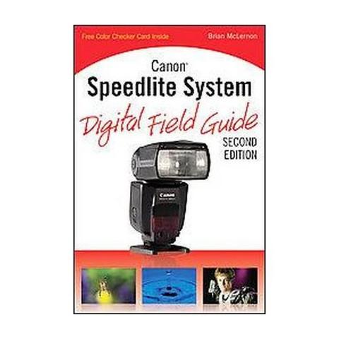 Canon Speedlite System Digital Field Guide (Paperback)