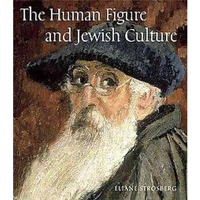 The Human Figure and Jewish Culture (Hardcover)