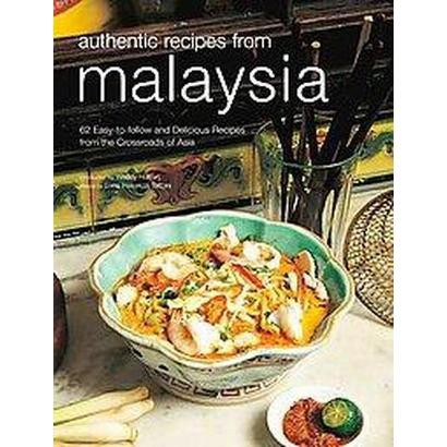 Authentic Recipes from Malaysia (Hardcover)