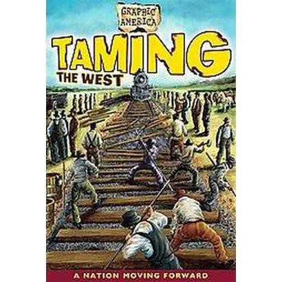 Taming the West (Hardcover)