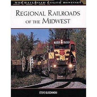 Regional Railroads of the Midwest (Hardcover)