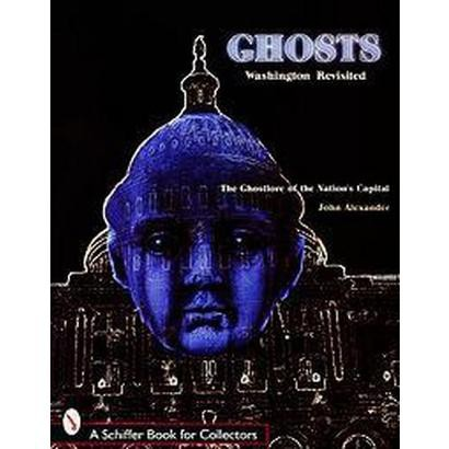 Ghosts Washington Revisited (Paperback)
