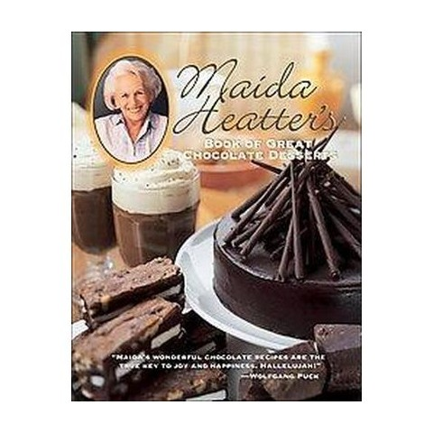 Maida Heatter's Book of Great Chocolate Desserts (Hardcover)