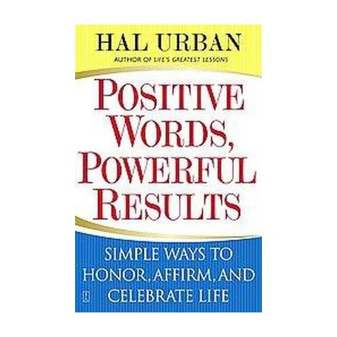 Positive Words, Powerful Results (Paperback)