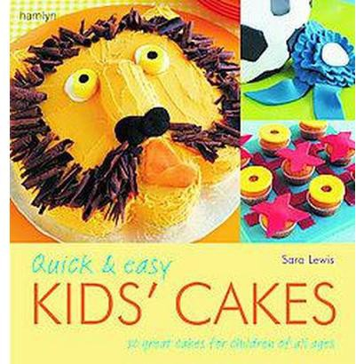 Quick & Easy Kids' Cakes (Paperback)