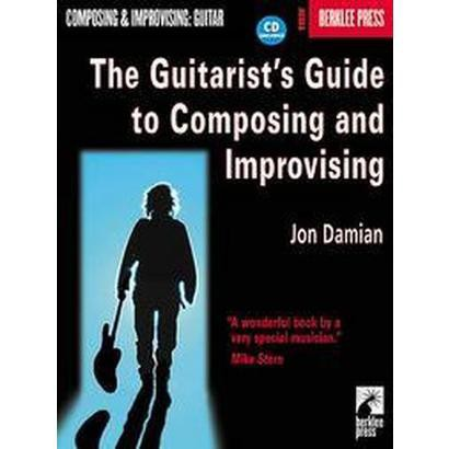 The Guitarist's Guide to Composing and Improvising (Mixed media product)