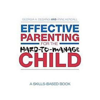 Effective Parenting for the Hard-to-Manage Child (Paperback)