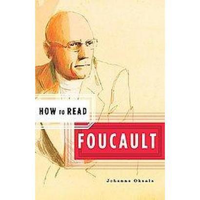 How to Read Foucault (How to Read), Oksala, Johanna