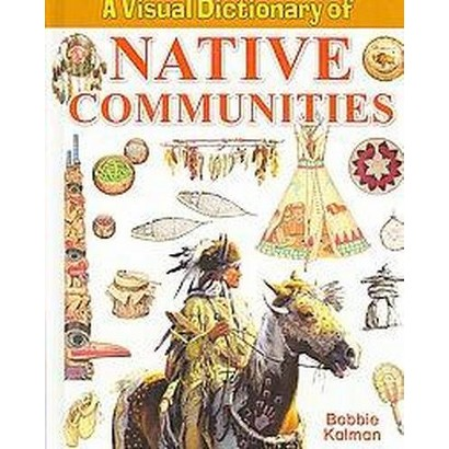 A Visual Dictionary of Native Communities (Paperback)