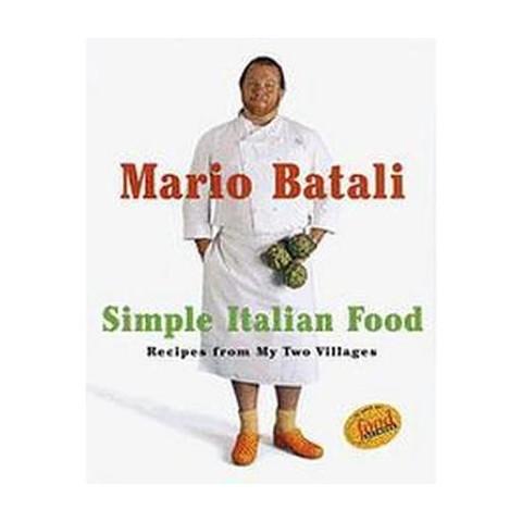 Mario Batali's Simple Italian Food (Hardcover)