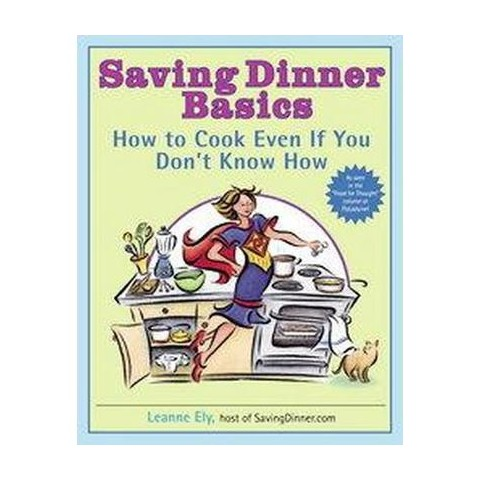 Saving Dinner Basics (Paperback)