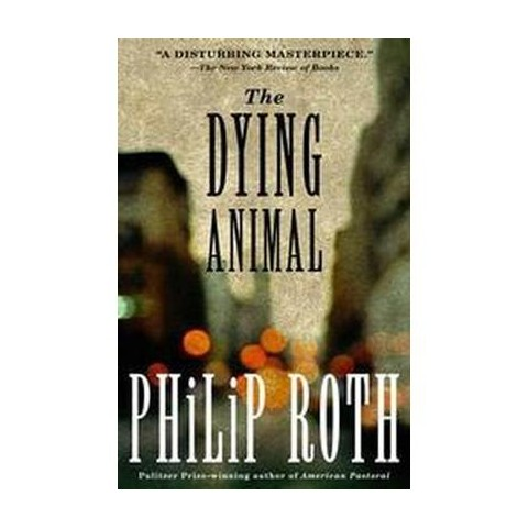 The Dying Animal (Reprint) (Paperback)
