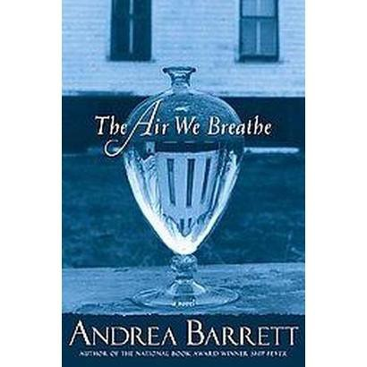 The Air We Breathe (Hardcover)