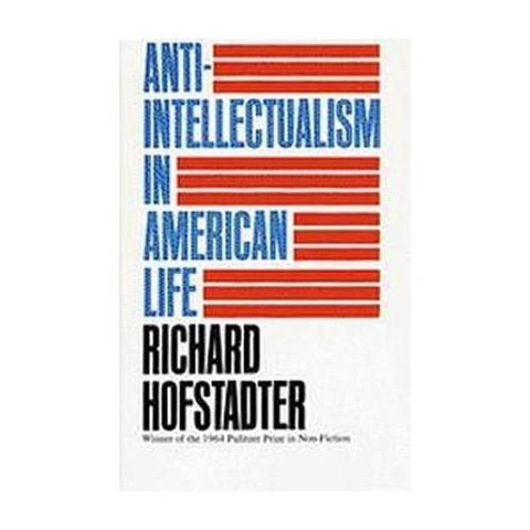 Anti-Intellectualism in American Life (Paperback)
