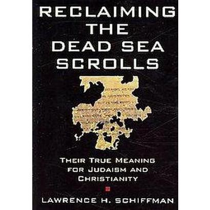 Reclaiming the Dead Sea Scrolls (Paperback)