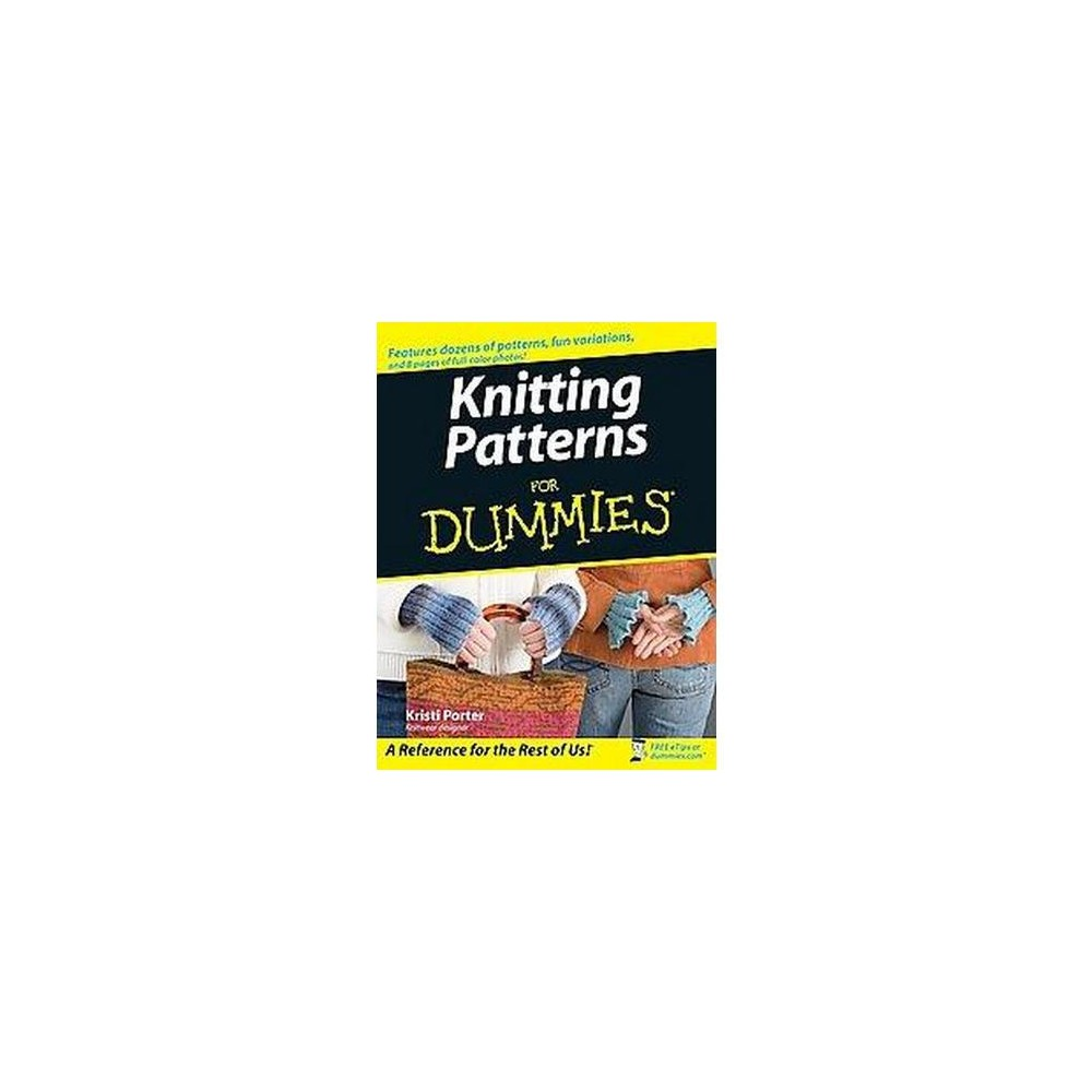 Knitting Patterns For Dummies Download : KNITTING PATTERNS FOR DUMMIES (PAPERBACK)