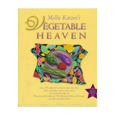 Mollie Katzen's Vegetable Heaven (Hardcover)