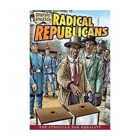Graphic America: Radical Republicans (Paperback)