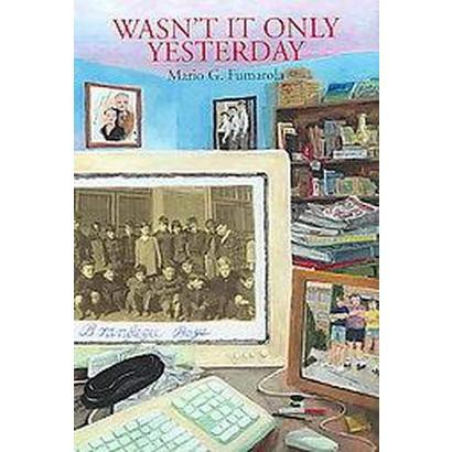 Wasn't It Only Yesterday (Hardcover)