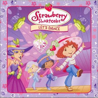 Strawberry Shortcake: Let's Dance (Lyrics included with album)