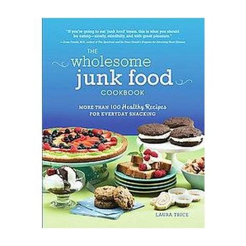 The Wholesome Junk Food Cookbook (Paperback)