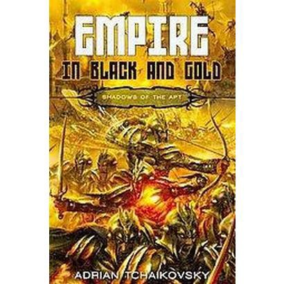 Empire in Black and Gold (Paperback)