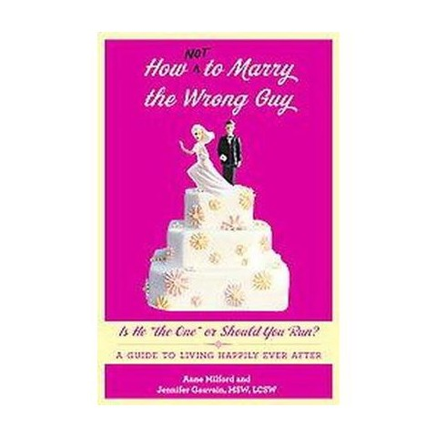 How Not to Marry the Wrong Guy (Paperback)