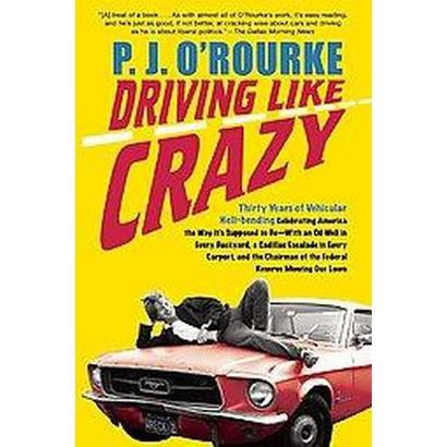 Driving Like Crazy (Reprint) (Paperback)