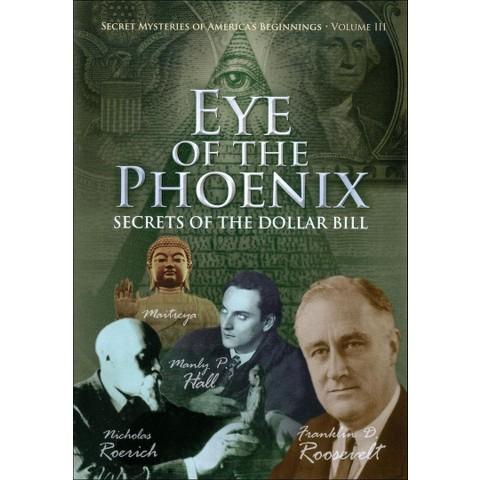Secret Mysteries of America's Beginnings, Vol. 3: Eye of the Phoenix - Secrets of the Dollar Bill