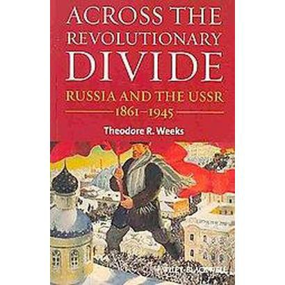 Across the Revolutionary Divide (Paperback)