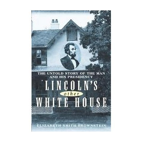 Lincoln's Other White House (Hardcover)
