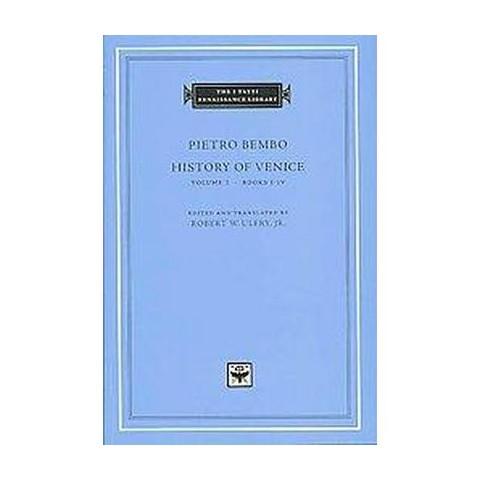 History of Venice, Books I-iv (1) (Hardcover)