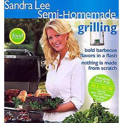 Sandra Lee Semi-Homemade Grilling (Paperback)