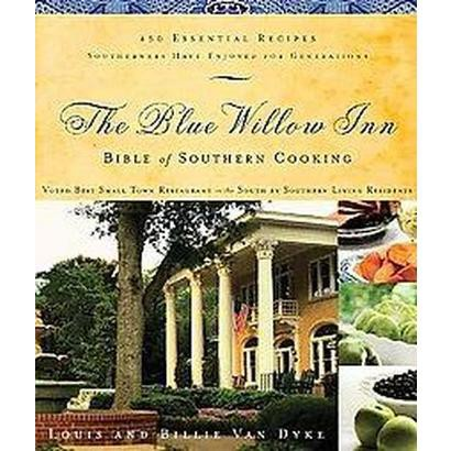 The Blue Willow Inn Bible of Southern Cooking (Hardcover)