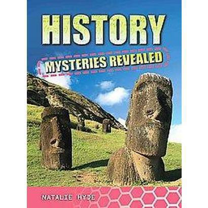 History Mysteries Revealed (Paperback)