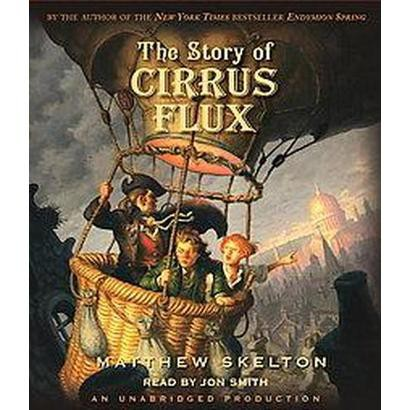 The Story of Cirrus Flux (Unabridged) (Compact Disc)