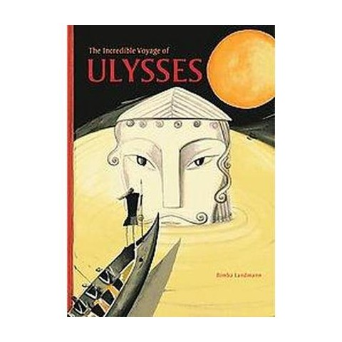 The Incredible Voyage of Ulysses (Hardcover)
