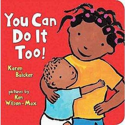 You Can Do It Too (Board) by Karen Baicker