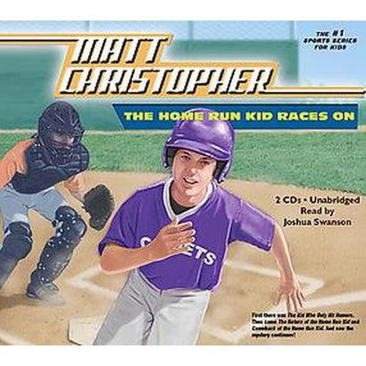 The Home Run Kid Races on (Unabridged) (Compact Disc)