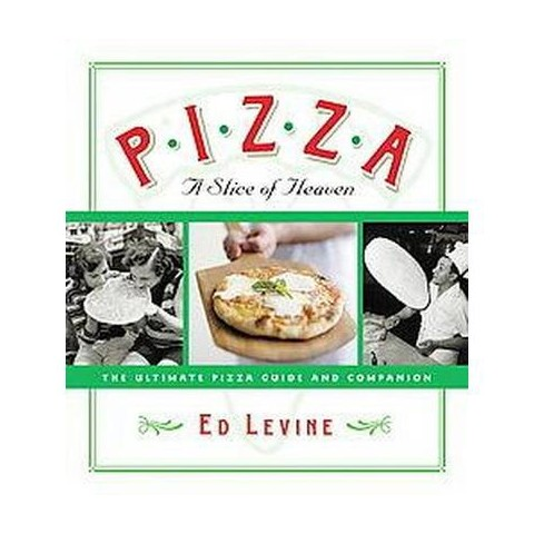 Pizza: a Slice of Heaven (Paperback)