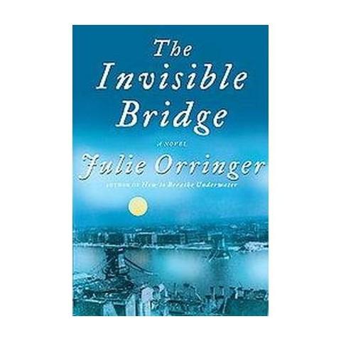 The Invisible Bridge (Hardcover)