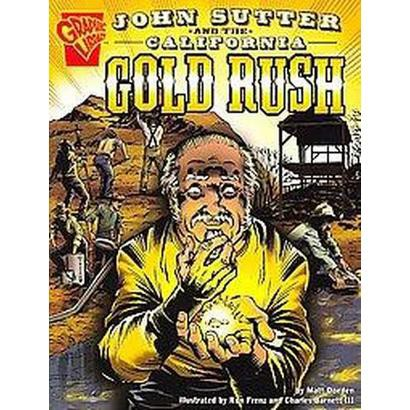 John Sutter and the California Gold Rush (Paperback)