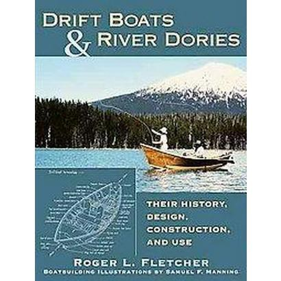 Drift Boats and River Dories (Hardcover)