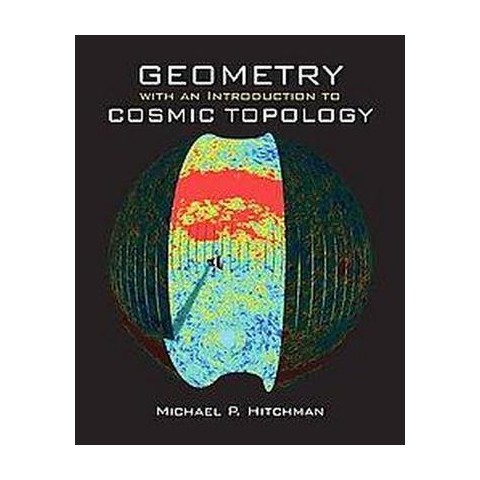 Geometry With an Introduction to Cosmic Topology (Hardcover)