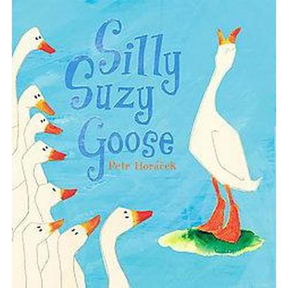 Silly Suzy Goose (Hardcover)