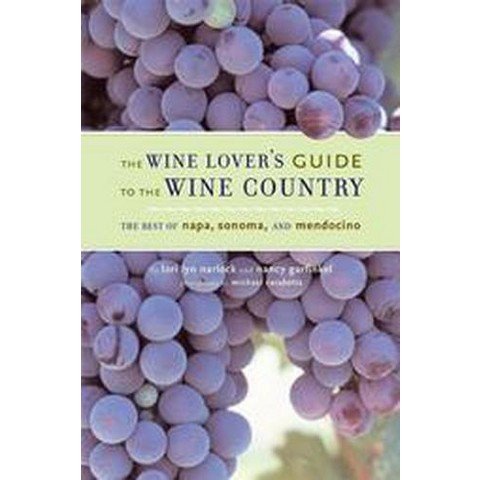 The Wine Lover's Guide To The Wine Country (Paperback)