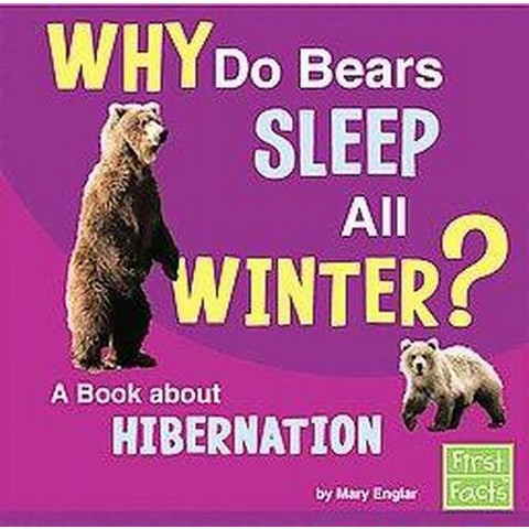Why Do Bears Sleep All Winter? (Hardcover)
