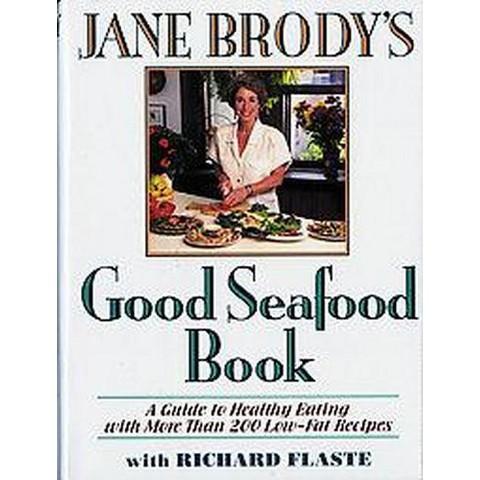 Jane Brody's Good Seafood Book (Hardcover)